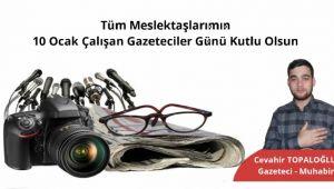 Topaloğlu' dan 10 Ocak Çalışan Gazeteciler Günü Mesajı