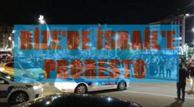 Rize'de İsrail'in Saldırıları Protesto Edildi