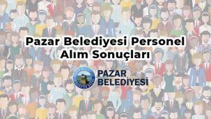 Pazar Belediyesi İşe Alınanların Listesini Açıkladı